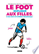 Le Foot expliqu   aux filles     ma m  re et    Didier Deschamps