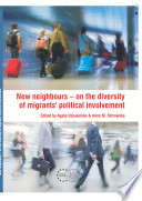 New Neighbours- on The Diversity Of Migrants' political Involvement