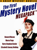 The First Mystery Novel MEGAPACK     4 Great Mystery Novels
