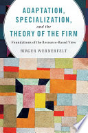 Adaptation  Specialization  and the Theory of the Firm