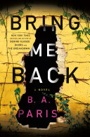 Bring Me Back : author of the instant new york times...
