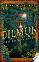Dilmun - Suche nach dem ewigen Leben