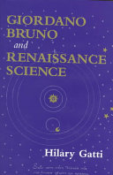 Giordano Bruno And Renaissance Science : the new science that arose during his...