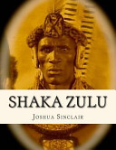 Shaka Zulu : the 1985 bestselling novel by joshua...