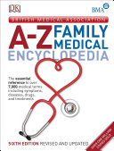 Bma A Z Family Medical Encyclopedia