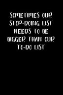 Sometimes Our Stop Doing List Needs to Be Bigger Than Our To Do List Book PDF