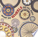 What Do Wheels Do All Day