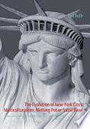 The Evolution of New York City s Multiculturalism  Melting Pot Or Salad Bowl