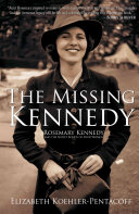 The Missing Kennedy : john f. kennedy's sister. why? koehler-pentacoff's...
