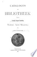 Catalogus der Bibliotheek van het Koninklijk Zoölogisch Genootschap, Natura Artis Magistra, te Amsterdam