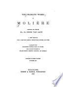 The miser  Monsieur de Pourceaugnac  The magnificent lovers  The citizen who apes the nobleman  Psyche  The rogueries of Scapin  The Countess of Escarbagnas  The learned ladies  The maginary invalid  The jealousy of Le Barbouill    The flying doctor