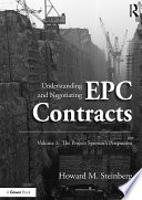 Understanding and Negotiating EPC Contracts  Volume 1