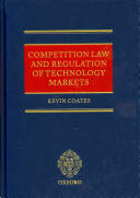 Competition Law and Regulation of Technology Markets
