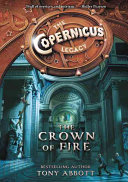 The Copernicus Legacy  The Crown of Fire Book PDF