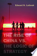 The Rise Of China Vs. The Logic Of Strategy : future might look like under chinese...