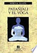 Patanjali et le Yoga. Par Mircea Eliade. [Illustr.]