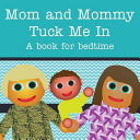 Mom and Mommy Tuck Me In