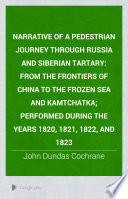 Narrative Of A Pedestrian Journey Through Russia And Siberian Tartary : ...