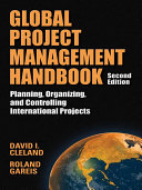 Global Project Management Handbook Planning Organizing And Controlling International Projects Second Edition Planning Organizing And Controlling International Projects