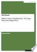 Martin Luthers Schriftsprache - Der lange Weg zum heiligen Wort