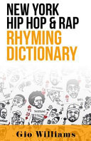 New York Hip Hop & Rap Rhyming Dictionary : and song writing game finally revealed.....
