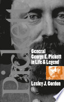General George E  Pickett in Life and Legend