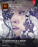 Adobe Illustrator CC Classroom in a Book  2015 Release