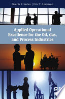 Applied Operational Excellence for the Oil  Gas  and Process Industries