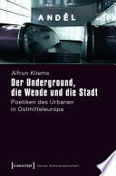 Der Underground, die Wende und die Stadt