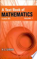 A Text Book of Mathematics XII Vol. 1