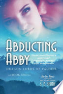 Abducting Abby  Dragon Lords of Valdier Book 1
