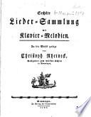 Sechste Lieder Sammlung mit Klavier Melodien  In die Musik gesezt von Christoph Rheineck