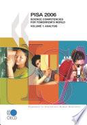 PISA PISA 2006 Science Competencies for Tomorrow's World: Volume 1: Analysis