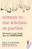 Always in the Kitchen at Parties  Simple Tools for Instant Confidence