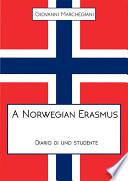 A Norwegian Erasmus