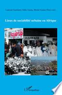 Lieux de sociabilité urbaine en Afrique