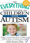 The Everything Parent S Guide To Children With Autism