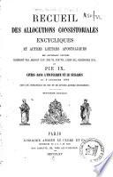 Recueil des allocutions consistoriales, encycliques et autres lettres apostoliques ... citées dans l'encyclique et le syllabus du 8 décembre 1864. Suivi du Concordat de 1801 et de divers autres documents. Deuxième édition. Lat. & Fr