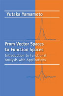 From Vector Spaces to Function Spaces