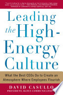 Leading the High Energy Culture  What the Best CEOs Do to Create an Atmosphere Where Employees Flourish