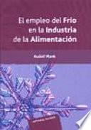 El empleo del frío en la industria de la alimentación