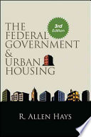 The Federal Government and Urban Housing  Third Edition