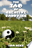 The Tao of Creative Caddying