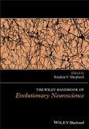 The Wiley Handbook Of Evolutionary Neuroscience