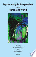 Psychoanalytic Perspectives on a Turbulent World