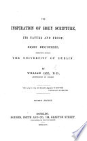 The Inspiration of Holy Scripture  its nature and proof  Eight discourses