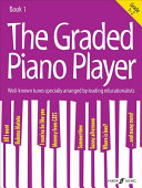The Graded Piano Player, Bk 1