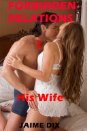 Forbidden Relations 1  his wife  cheating erotica