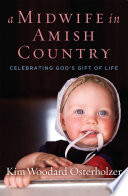 A Midwife in Amish Country Since 1993 Ushers Readers Behind