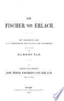 Leben und Werke Joh. Bernh. Fischer's von Erlach